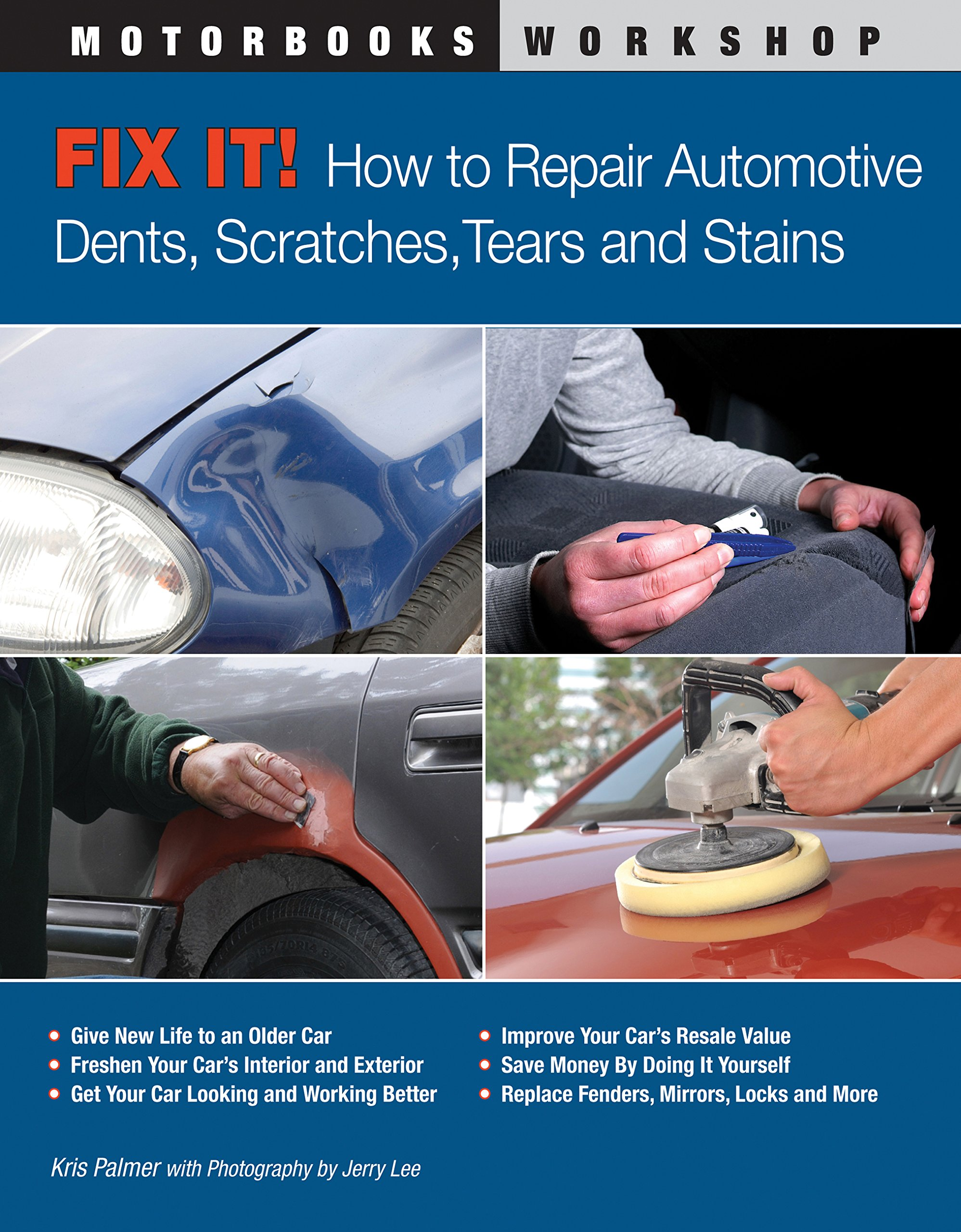 Download Fix It! How to Repair Automotive Dents, Scratches, Tears and Stains (Motorbooks Workshop) pdf epub