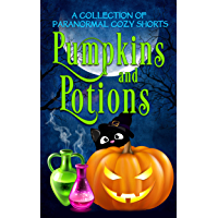 Pumpkins and Potions: A Paranormal Cozy Mystery Halloween Anthology