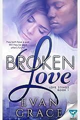 Broken Love (Love Stings Series Book 1) Kindle Edition