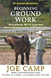 BEGINNING GROUND WORK: Everything We've Learned about Relationship & Leadership (English Edition)