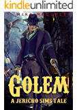 Golem: A Jericho Sims tale (The Adventures of Jericho Sims Book 1)