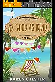 As Good As Dead (a Pelican Bay Mystery Book 2)