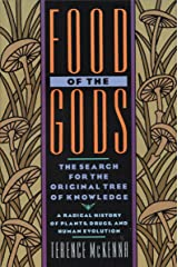 Food of the Gods: The Search for the Original Tree of Knowledge A Radical History of Plants, Drugs, and Human Evolution Paperback