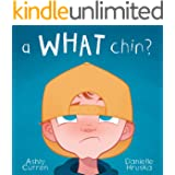 A What Chin?: A hilarious story fostering positive self-image and learning to accept yourself just as you are