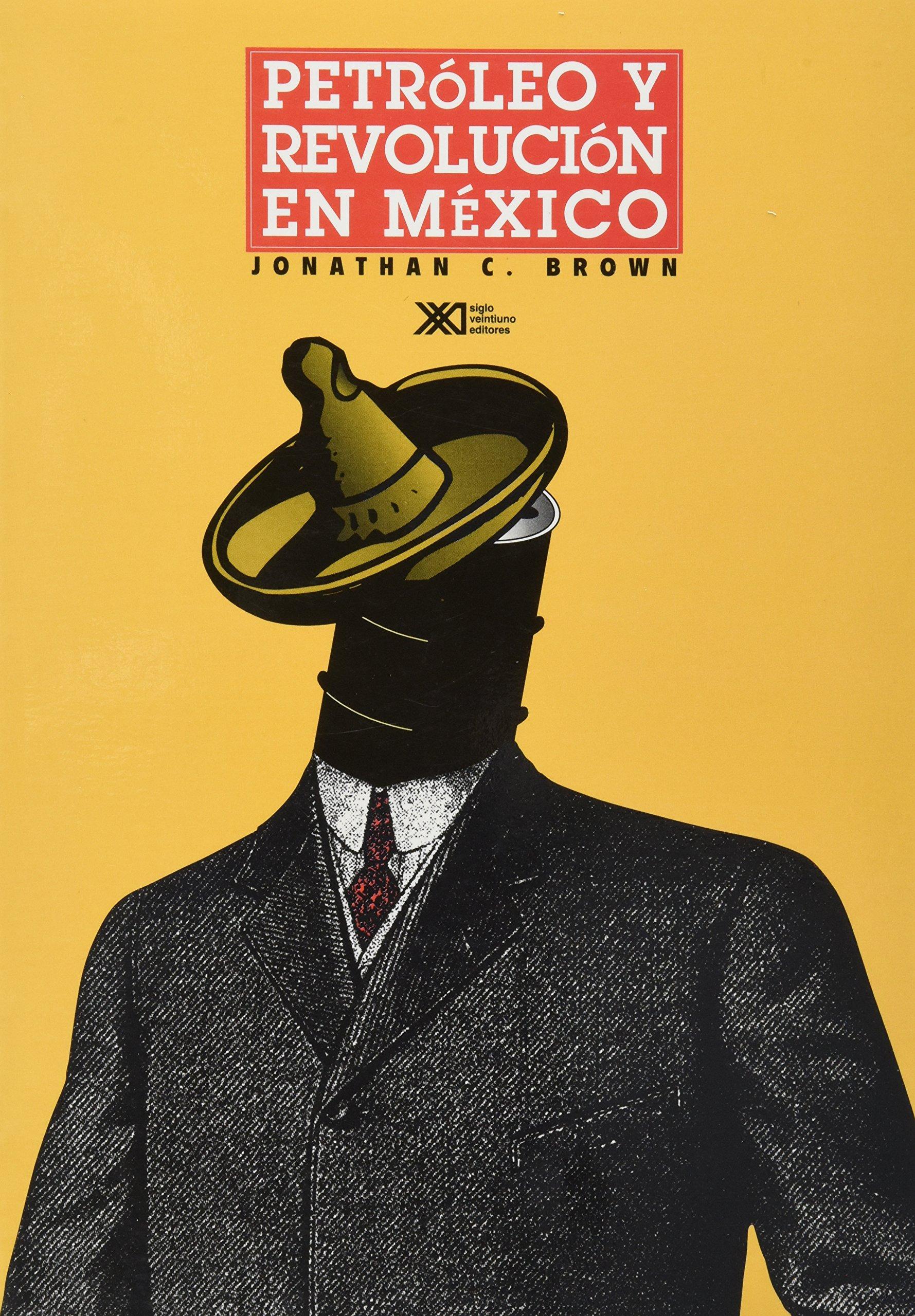 f633e6592d7a5 Petróleo y revolución en México  Jonathan Brown  Amazon.com.mx  Libros