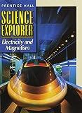 SCIENCE EXPLORER 2E ELECTRICITY & MAGNETISM STUDENT EDITION 2002C