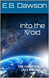 Into the Void: THE CREATION OF JACK BOOK 2