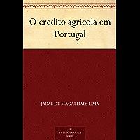 O credito agricola em Portugal