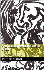 9/11 Monde Commerce Centre Re-Étudié: Observations D'Un Détective Pour Le Crime Organisé Et Les Unités Anti-Terroristes (French Edition)