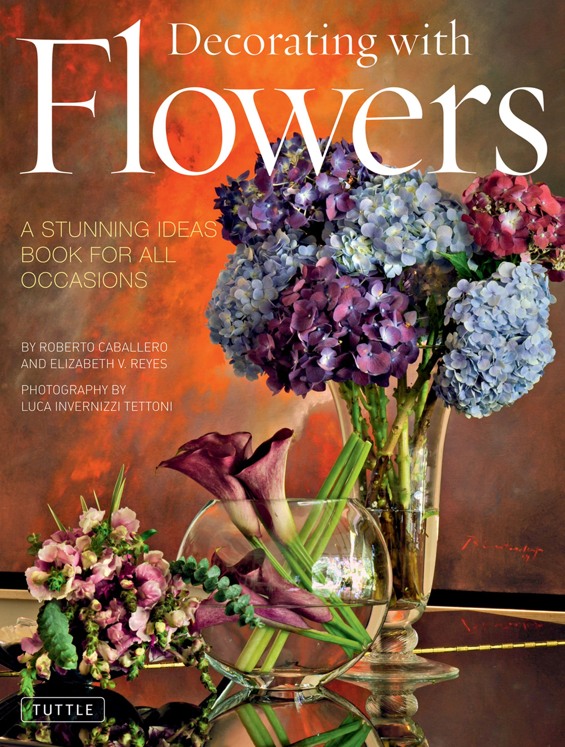Decorating with Flowers: A Stunning Ideas Book for all Occasions PDF