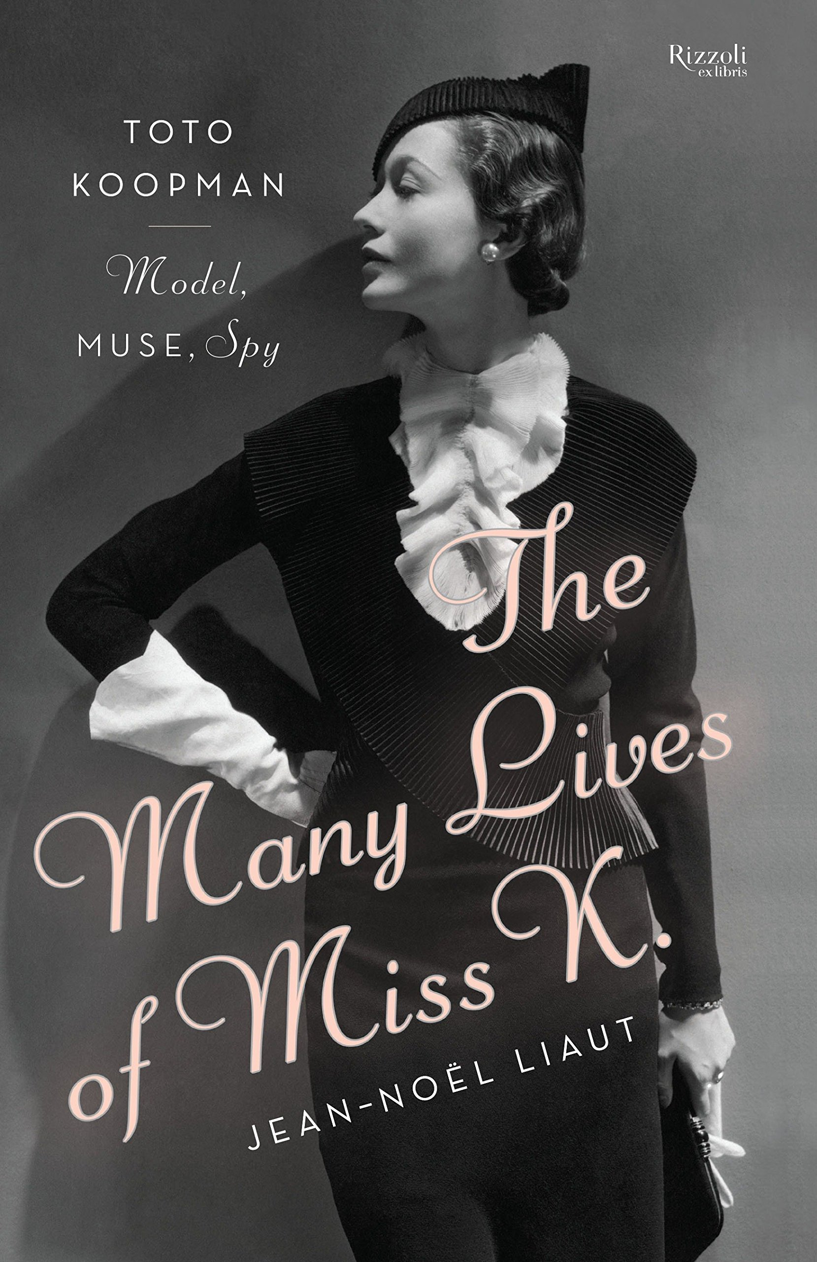 Download The Many Lives of Miss K: Toto Koopman - Model, Muse, Spy pdf