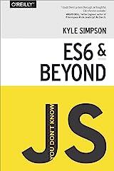 You Don't Know JS: ES6 & Beyond Paperback