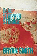 Dead Stripper Storage Kindle Edition