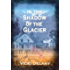 In the Shadow of the Glacier: A Constable Molly Smith Mystery (Constable Molly Smith Series Book 1)