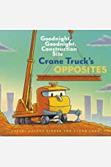 Crane Truck's Opposites: Goodnight, Goodnight, Construction Site (Goodnight, Goodnight Construction Site) Kindle Edition