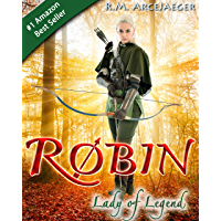 Robin: Lady of Legend (The Classic Adventures of the Girl Who Became Robin Hood) (English Edition)