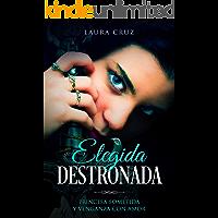 Elegida Destronada: Princesa Sometida y Venganza con Amor (Novela de Romance, Fantasía y Erótica)