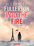 Into the Fire (Rosie Ewing Spy Thrillers Book 1)