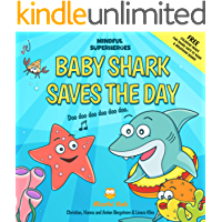Baby Shark Saves the Day: (Mindful Superheroes Series) Learn mindfulness through play with Baby Shark while helping children handle difficult emotions + FREE fun printables ( Ages 3-8 )