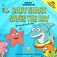 Baby Shark Saves the Day: (Mindful Superheroes Series) Learn mindfulness through play with Baby Shark while helping…