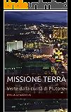 Missione Terra: Visite dalla civiltà di Plutone (Italian Edition)