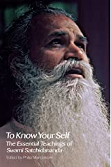 To Know Your Self: The Essential Teachings of Swami Satchidananda: The Essential Teachings of Swami Satchidananda, Second Edition Kindle Edition