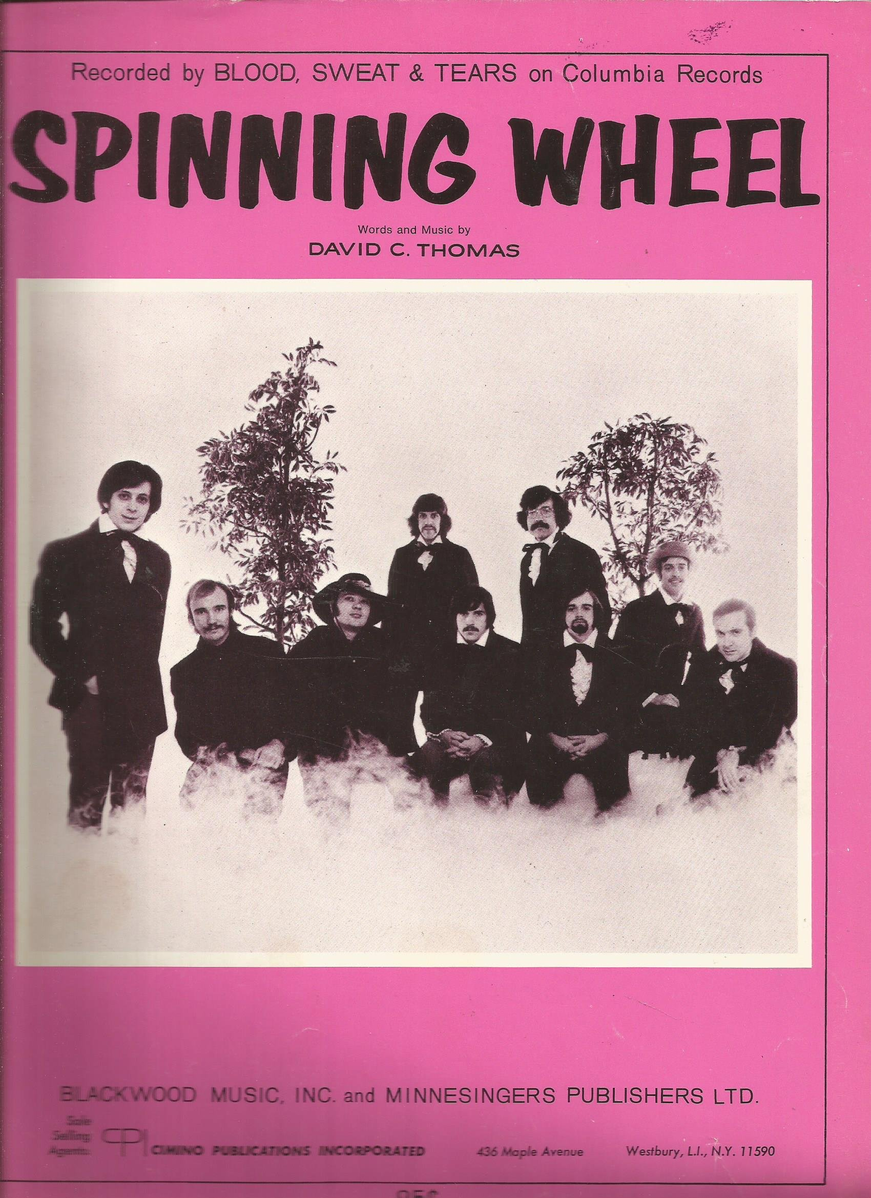SPINNING WHEEL RECORDED BY BLOOD, SWEAT & TEARS ON COLUMBIA RECORDS
