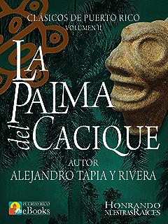 La Palma del Cacique (Clásicos de Puerto Rico nº 2) (Spanish Edition)