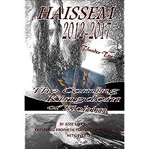 The Coming Kingdom of Elohim (Haissem 2012-2017 Thunder Two)