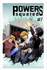 Powers Squared Issue #1: The Adventure Begins Part 1 Kindle Edition