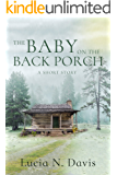The Baby on the Back Porch: A Short Story (Dunnhill Series Book 1)
