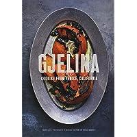 Gjelina: Cooking from Venice, California (California Cooking, Restaurant Cookbooks, Cal-Med Cookbook): California…