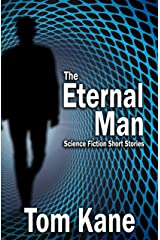 The Eternal Man: Science Fiction Short Stories Kindle Edition