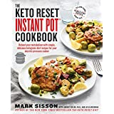 The Keto Reset Instant Pot Cookbook: Reboot Your Metabolism with Simple, Delicious Ketogenic Diet Recipes for Your Electric P