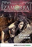 Professor Zamorra 1161 - Horror-Serie: Dunkle Geliebte (German Edition)