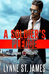 A Soldier's Pledge: An Eagle Security & Protection Agency Novel (Beyond Valor Book 5) Kindle Edition