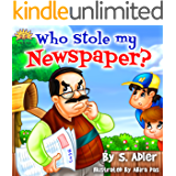 Children's book: WHO STOLE MY NEWSPAPER?:Kids Book:Bedtime story-values-beginner readers-Funny Humor-Rhymes-Early learning-read along-story picture book-kid ... funny & values Book 1) (English Edition)