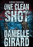 One Clean Shot (The Rookie Club Book 2)
