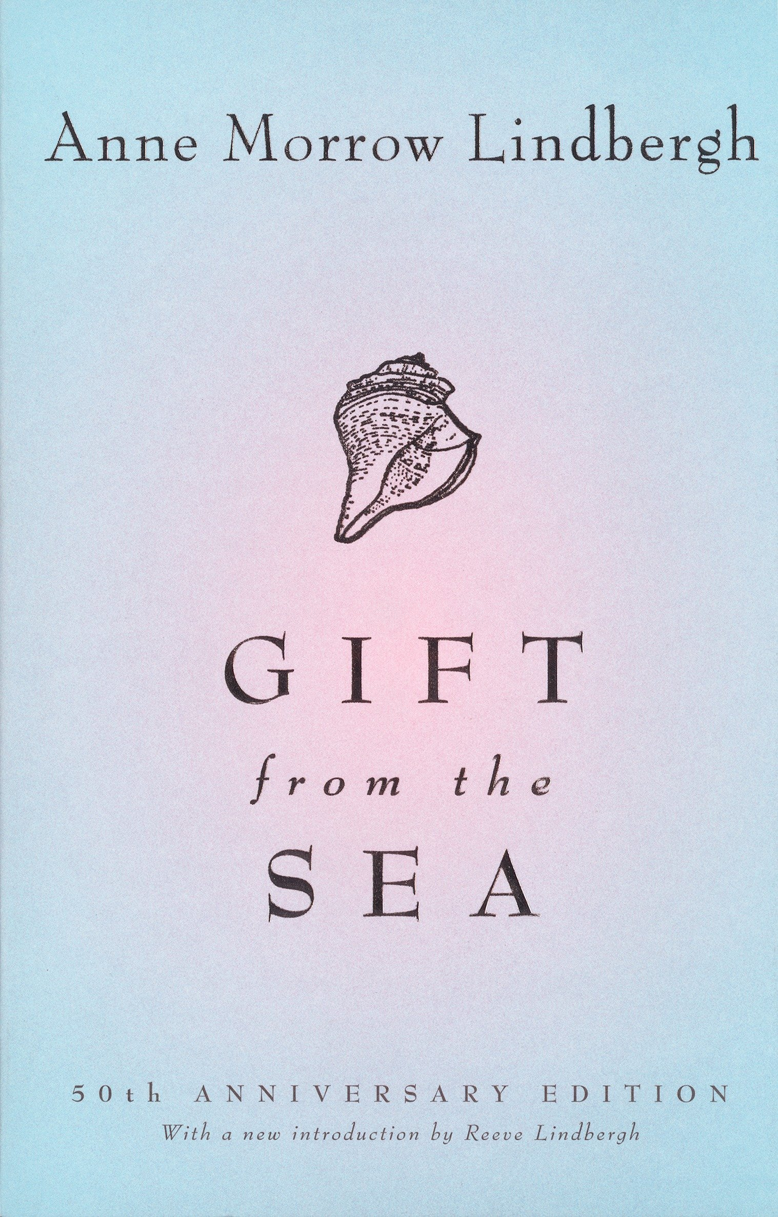 Gift from the Sea: 50th-Anniversary Edition: Anne Morrow Lindbergh ...