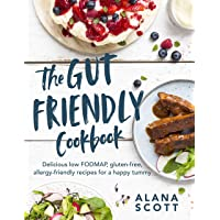 The Gut-friendly Cookbook: Delicious low FODMAP, gluten-free, allergy-friendly recipes for a happy tummy