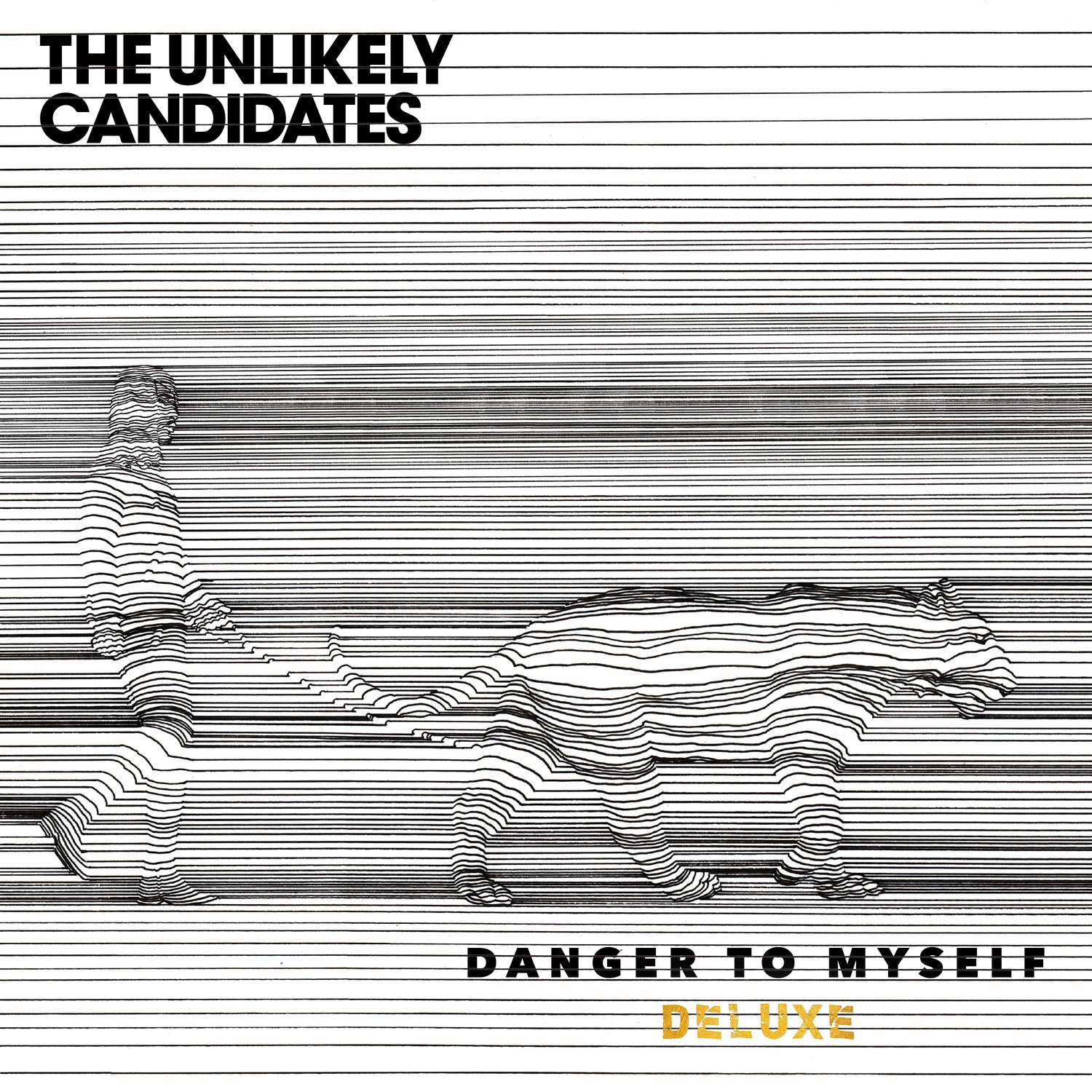 CD : Unlikely Candidates - Danger To Myself (Extended Play)