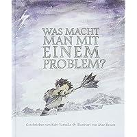 Was macht man mit einem Problem?: Das besondere Kinderbuch ab 6 Jahren
