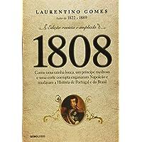 1808: Como uma rainha louca, um príncipe medroso e uma corte corrupta enganaram Napoleão e mudaram a História de…