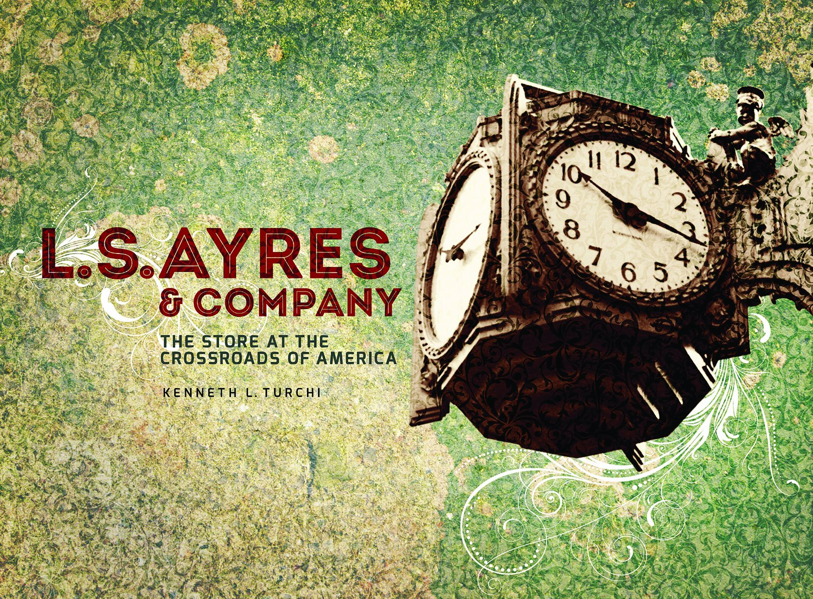L.S. Ayres and Company: The Store at the Crossroads of America ebook