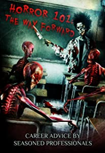 Horror 101: The Way Forward: Career advice by seasoned professionals