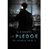 The Pledge: Christian supernatural conspiracy and suspense (The Scinegue Series Book 2)