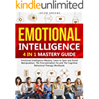 Emotional Intelligence : 4 In 1 Mastery Guide : Emotional Intelligence Mastery, Learn to Spot and Avoid Manipulation, The Procrastination Fix and The Cognitive ... Therapy Workbook (English Edition)