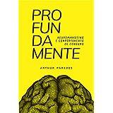 Profundamente: neuromarketing e comportamento de consumo (Portuguese Edition)