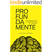 Profundamente: neuromarketing e comportamento de consumo