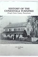 History of the Conestoga Turnpike Through Chester County, Pennsylvania Unknown Binding